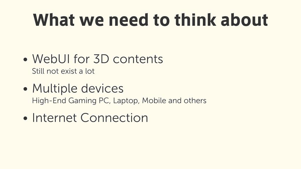 • WebUI for 3D contents Still not exist a lot ...