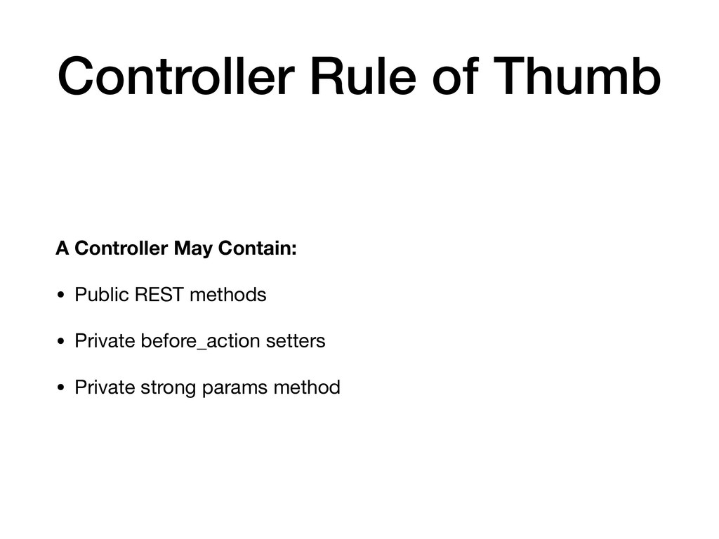 Controller Rule of Thumb A Controller May Conta...