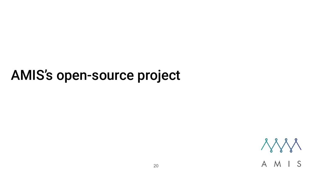 AMIS's open-source project 20