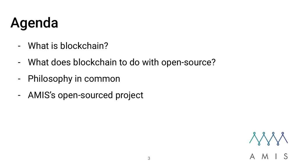 Agenda - What is blockchain? - What does blockc...