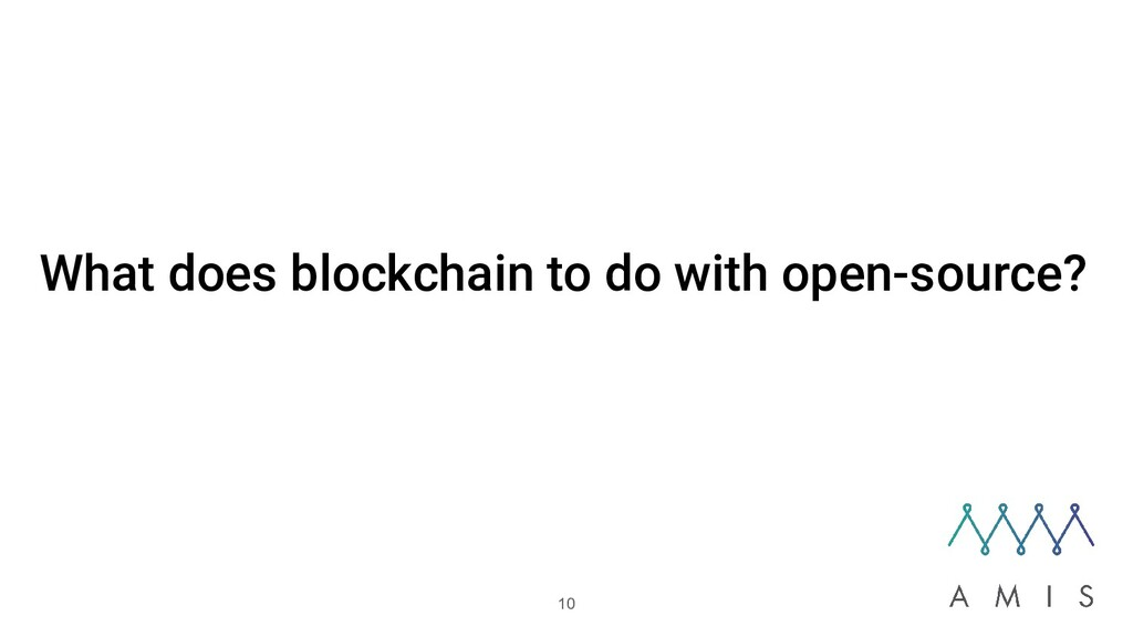 What does blockchain to do with open-source? 10