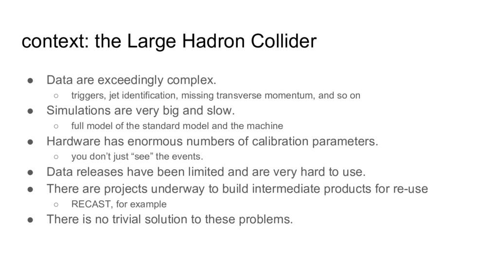 context: the Large Hadron Collider ● Data are e...