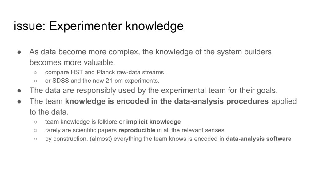 issue: Experimenter knowledge ● As data become ...