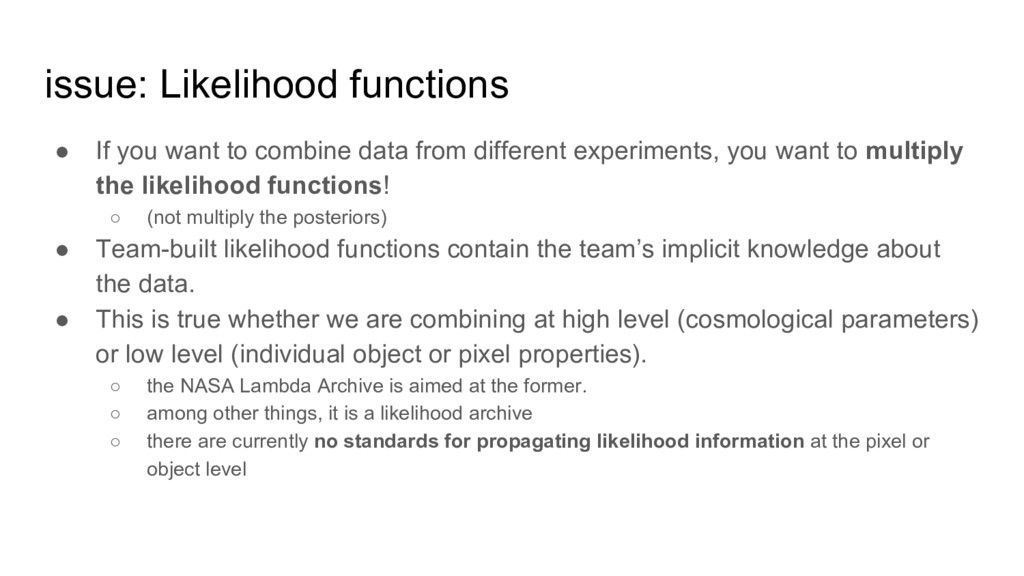issue: Likelihood functions ● If you want to co...