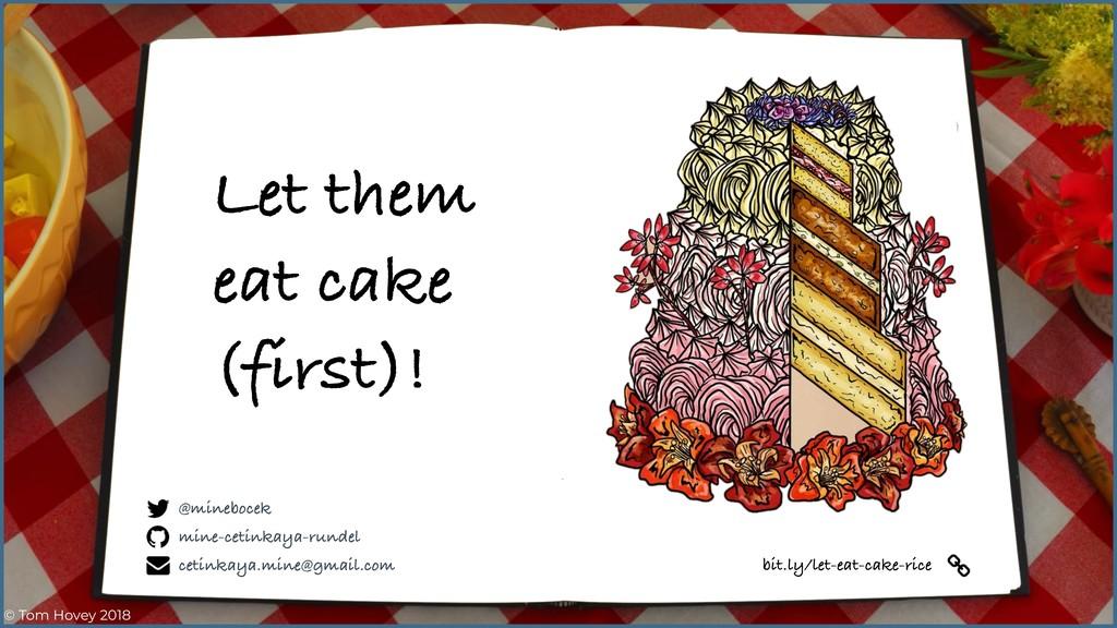 Let them eat cake (first)! mine-cetinkaya-runde...