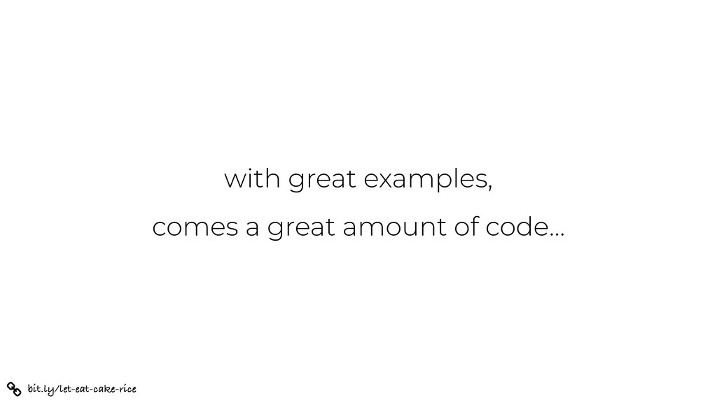 with great examples, comes a great amount of co...