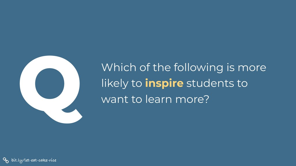 Which of the following is more likely to inspir...