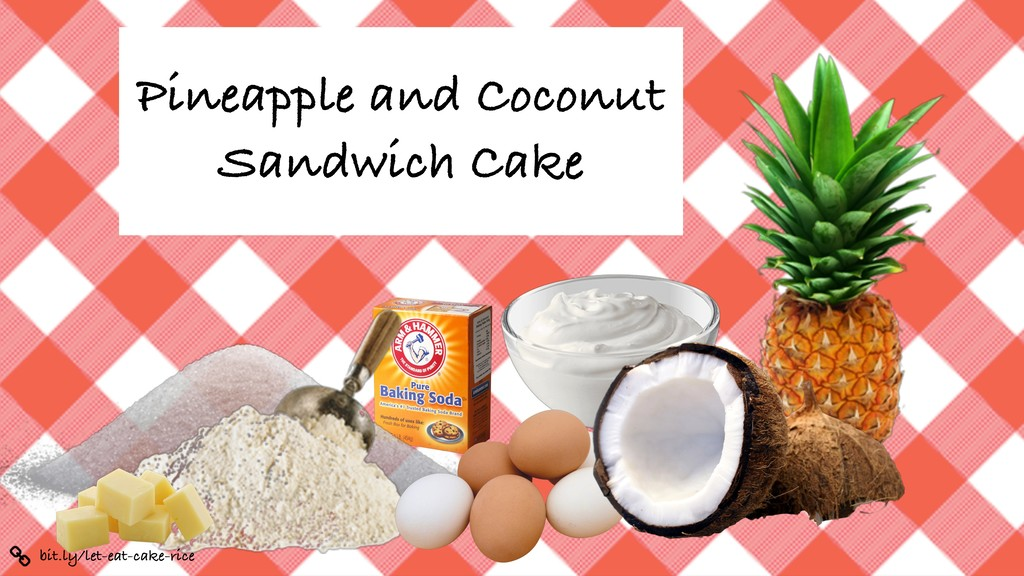 Pineapple and Coconut Sandwich Cake bit.ly/let-...
