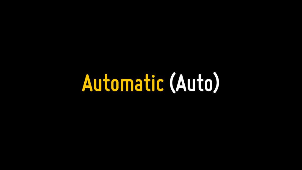 Automatic (Auto)