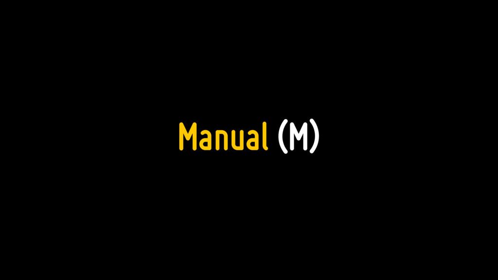 Manual (M)