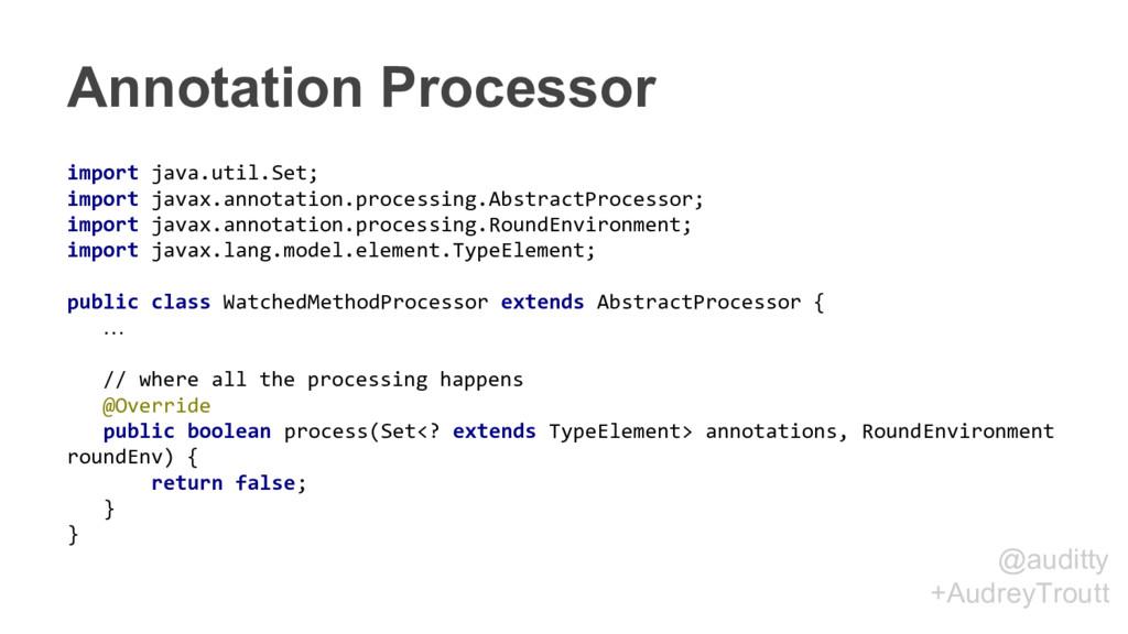 @auditty +AudreyTroutt Annotation Processor imp...