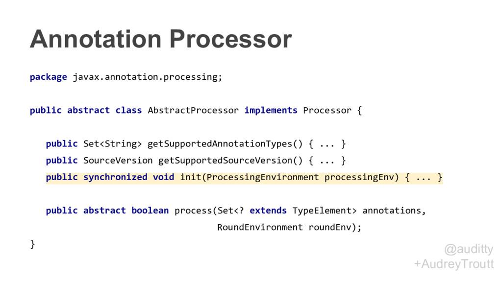 @auditty +AudreyTroutt Annotation Processor pac...