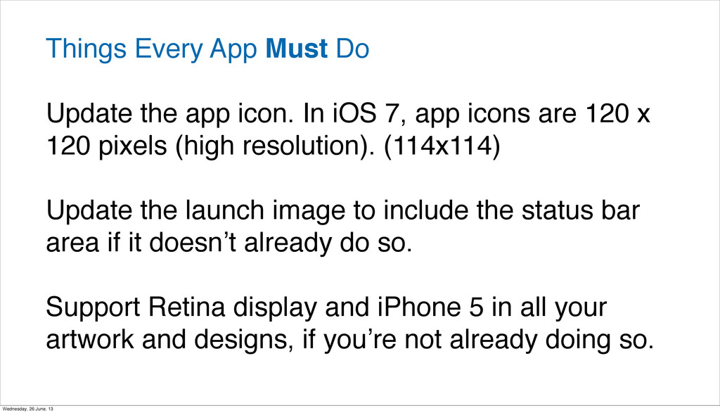 Things Every App Must Do Update the app icon. I...