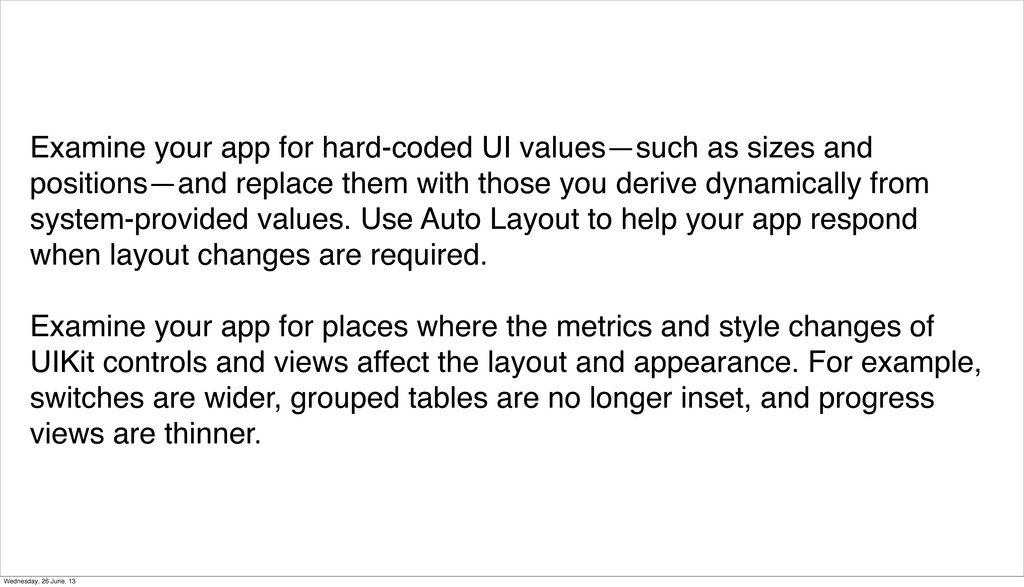 Examine your app for hard-coded UI values—such ...