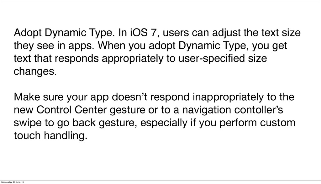 Adopt Dynamic Type. In iOS 7, users can adjust ...