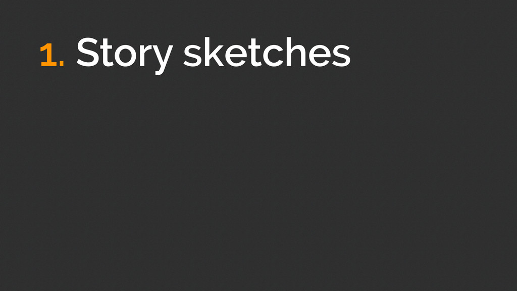1. Story sketches ! ! !