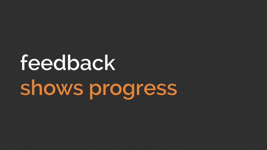 feedback shows progress