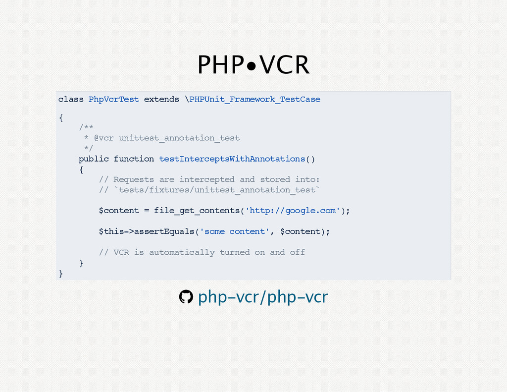 PHP•VCR class PhpVcrTest extends \PHPUnit_Frame...