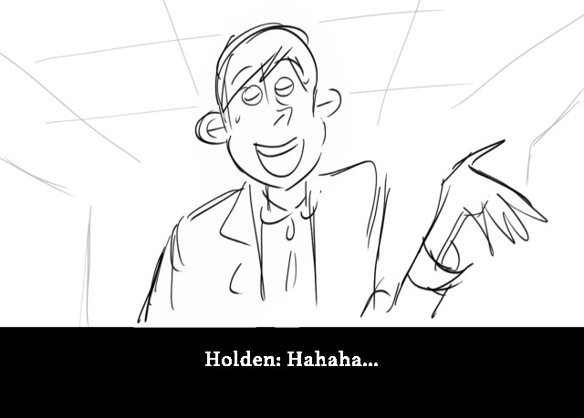 Holden: Hahaha...
