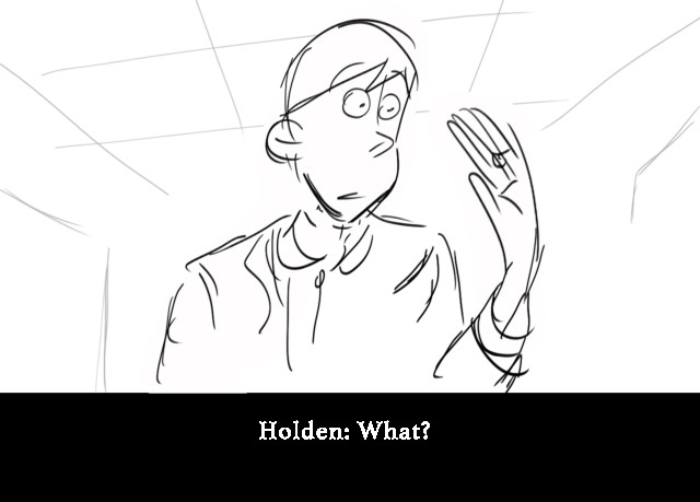 Holden: What?