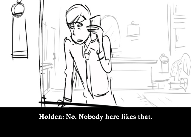 Holden: No. Nobody here likes that.