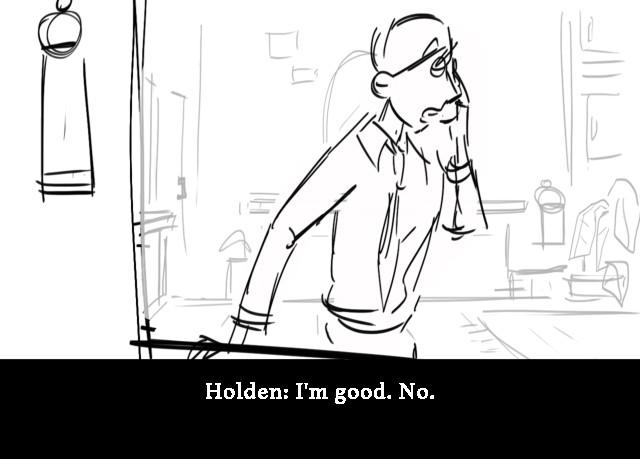 Holden: I'm good. No.