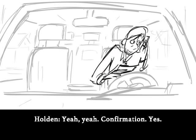Holden: Yeah, yeah. Confirmation. Yes.