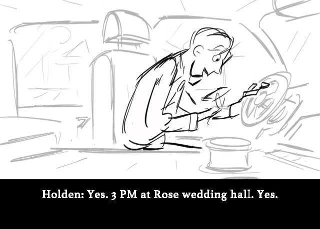 Holden: Yes. 3 PM at Rose wedding hall. Yes.