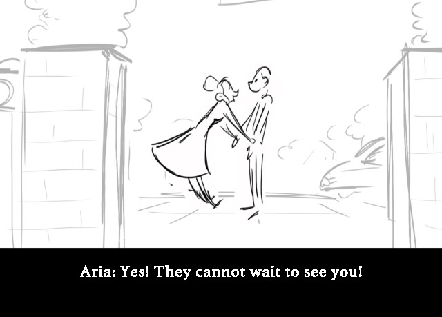 Aria: Yes! They cannot wait to see you!