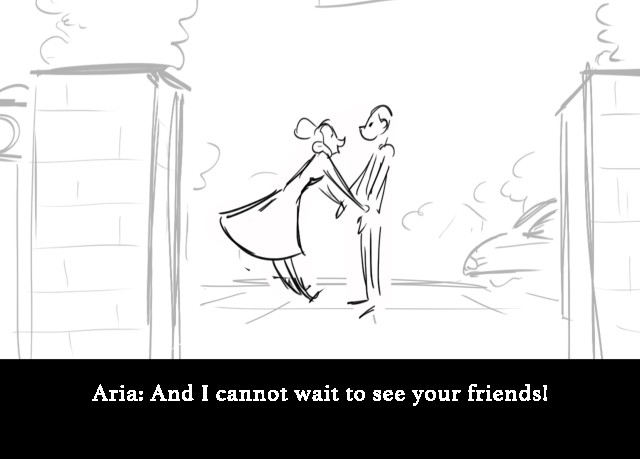 Aria: And I cannot wait to see your friends!