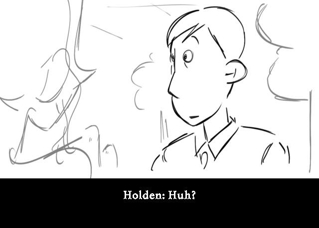 Holden: Huh?