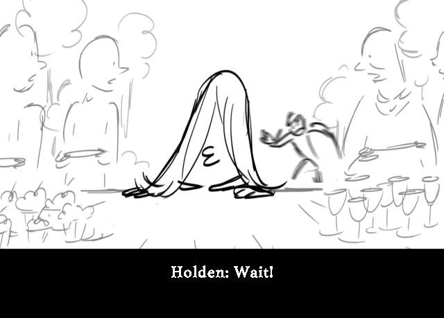 Holden: Wait!