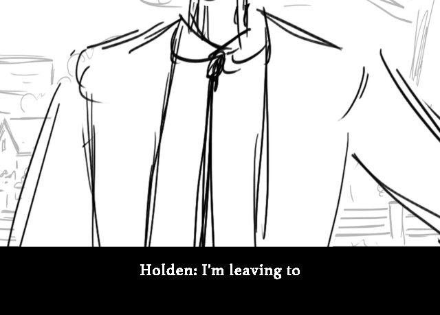 Holden: I'm leaving to