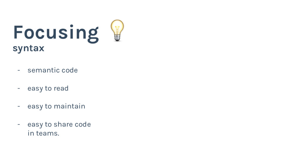 syntax Focusing - semantic code - easy to read ...