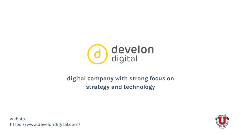digital company with strong focus on strategy a...