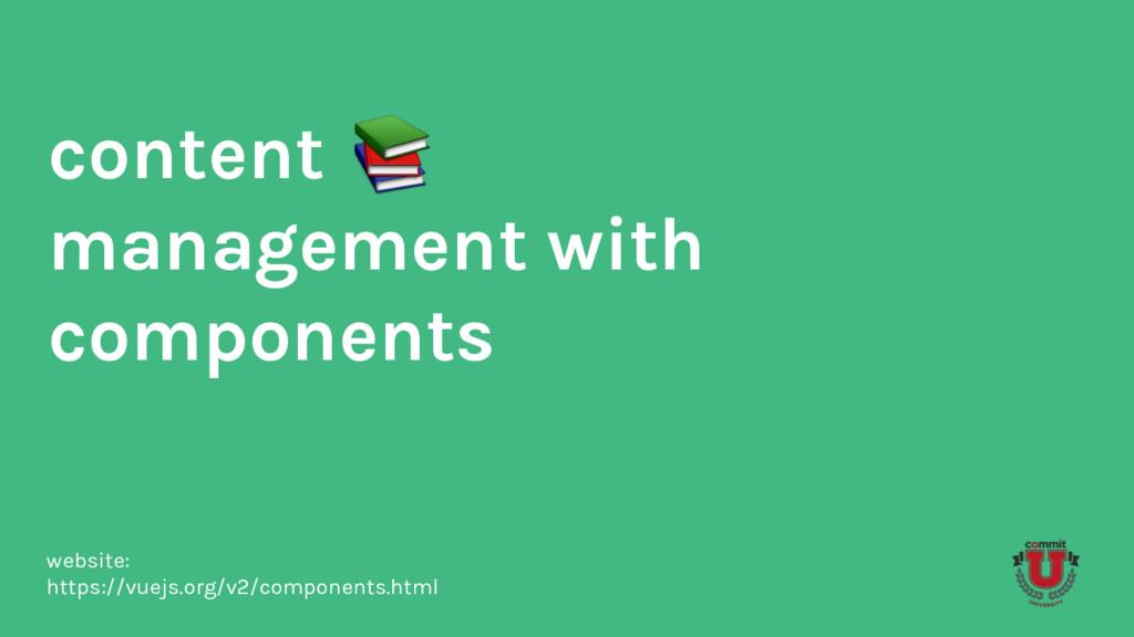 content management with components website: htt...