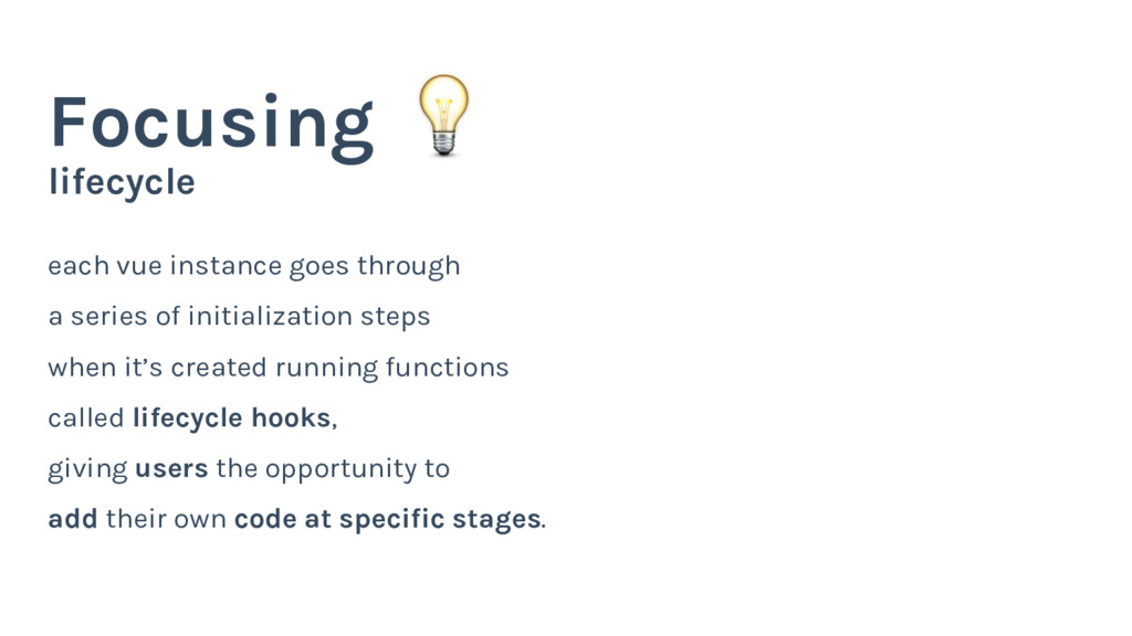 lifecycle Focusing each vue instance goes throu...