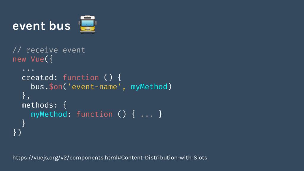 // receive event new Vue({ ... created: functio...