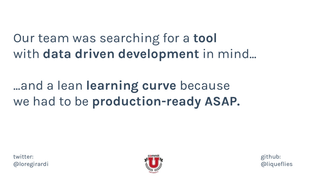 Our team was searching for a tool with data dri...