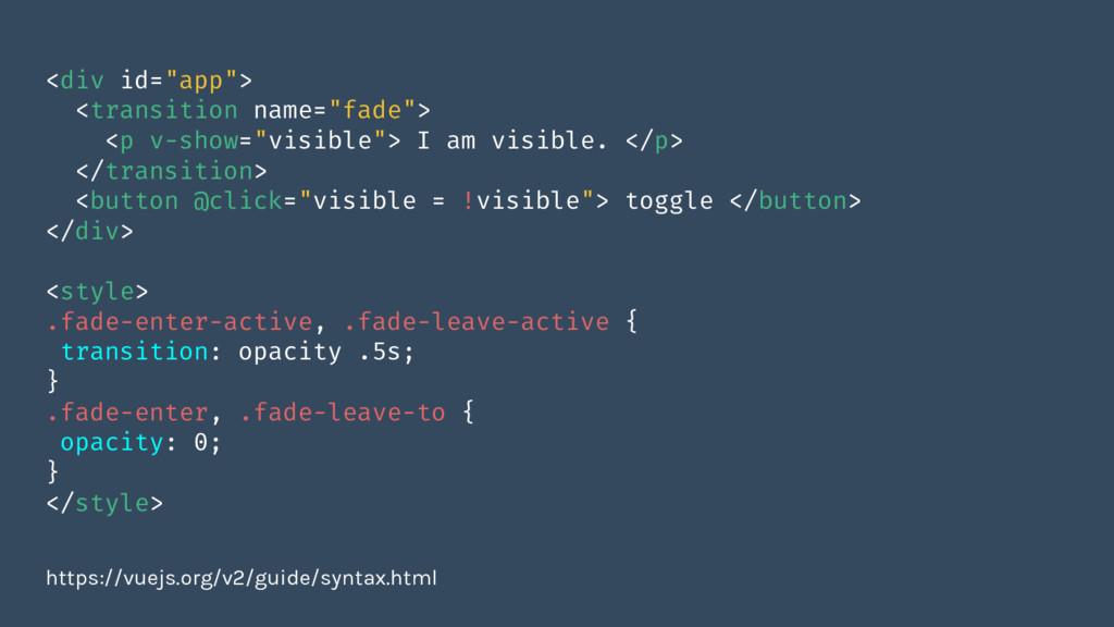 "<div id=""app""> <transition name=""fade""> <p v-sh..."