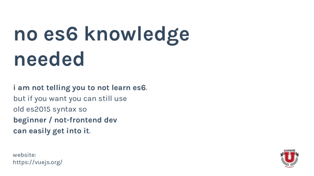 no es6 knowledge needed i am not telling you to...