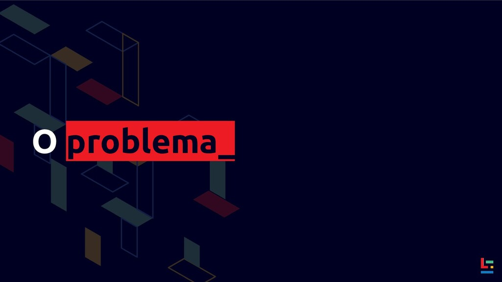 O problema_