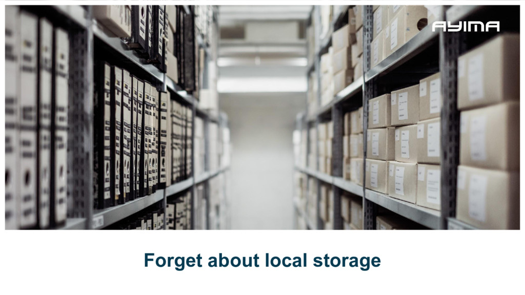 Forget about local storage