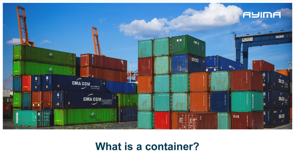 What is a container?