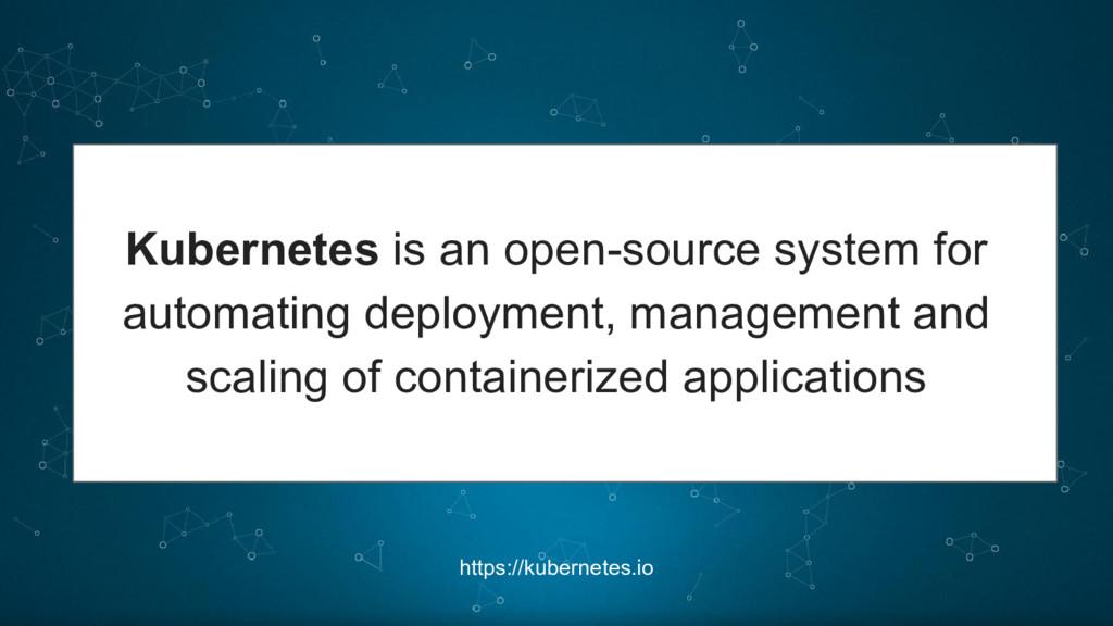 https://kubernetes.io Kubernetes is an open-sou...