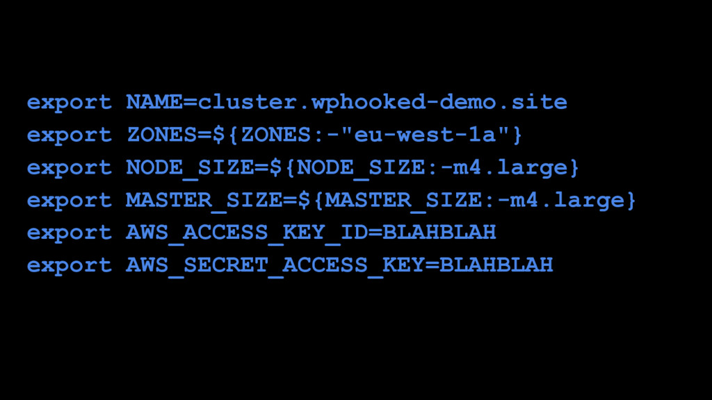 export NAME=cluster.wphooked-demo.site export Z...