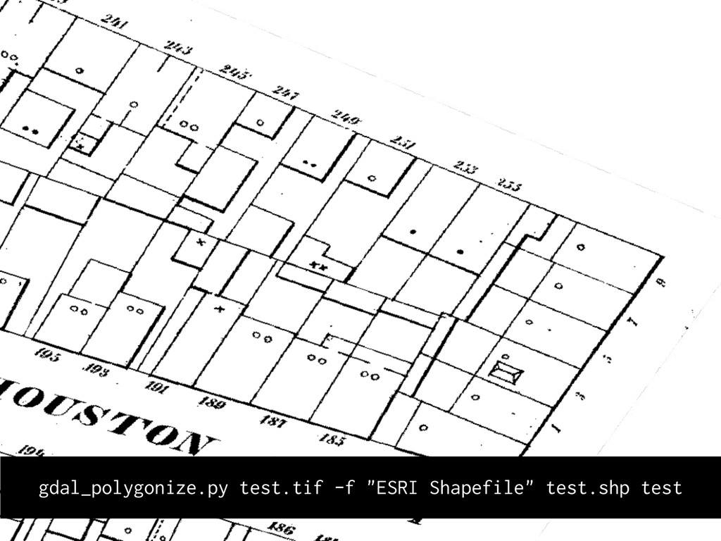 "! gdal_polygonize.py test.tif -f ""ESRI Shapefil..."