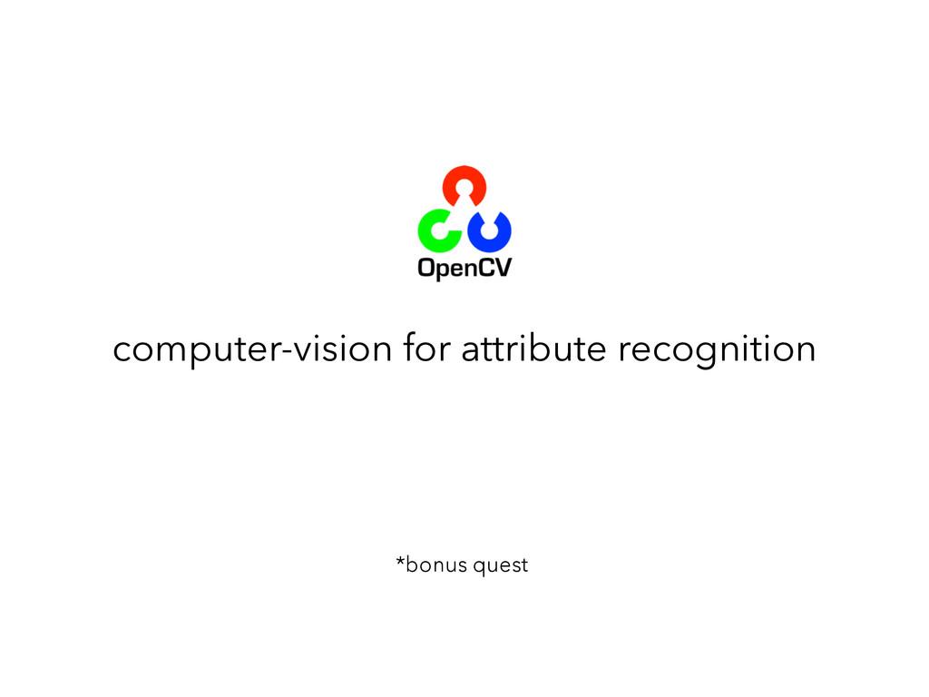 computer-vision for attribute recognition *bonu...