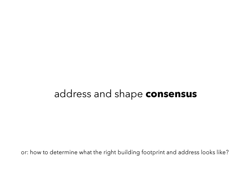 address and shape consensus or: how to determin...