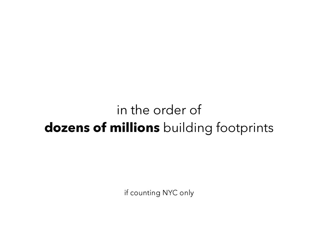 in the order of dozens of millions building foo...